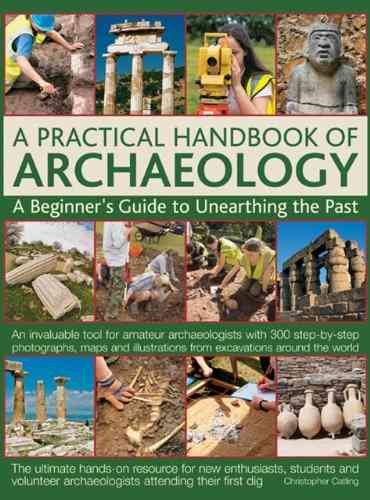 A Practical Handbook of Archaeology By Catling, Christopher