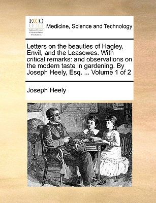 Gale Ecco, Print Editions Letters on the Beauties of Hagley, Envil, and the Leasowes. with Critical Remarks: And Observations on the Modern Taste in Garde at Sears.com