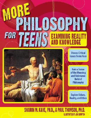 More Philosophy for Teens By Kaye, Sharon M./ Thomson, Paul, Ph.D./ Compton, Jon (ILT)
